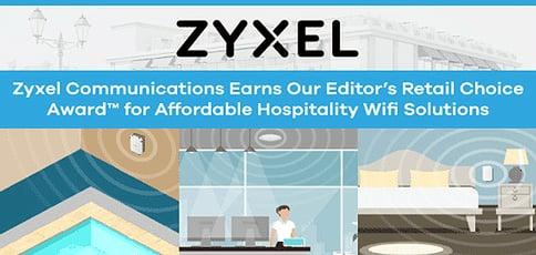Zyxel Communications Earns Our Editor's Choice Award™ for Affordable Hospitality Wifi Solutions