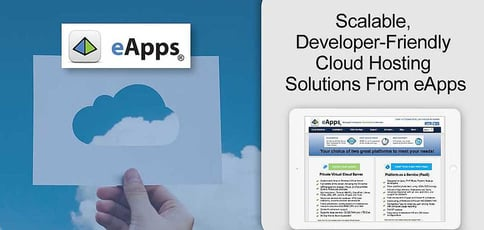 The eApps Cloud Hosting Environment: Scalable, Developer-Friendly Solutions Designed for Mission-Critical Apps and Websites