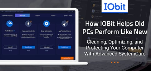 How Iobit Helps Old Pcs Perform Like New