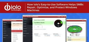 How iolo's Easy-to-Use Software Helps SMBs Repair, Optimize, and Protect Windows Machines