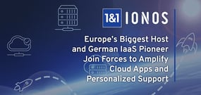 Introducing 1&1 IONOS: Europe's Biggest Hosting Company and German IaaS Pioneer Join Forces to Amplify Cloud Applications and Personal Support