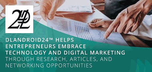 Dlandroid24 Helps Entrepreneurs Embrace Technology And Digital Marketing