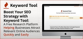 Boost Your SEO Strategy with Keyword Tool: A Free Research Platform Helping Businesses Attract Relevant Online Audiences Quickly and Easily