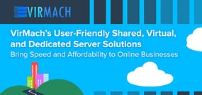 VirMach's User-Friendly Virtual, Dedicated, and Remote Desktop Solutions Bring Speed and Affordability to Online Businesses