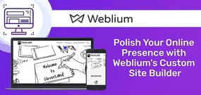 Polish Your Online Presence with Weblium: A Hybrid 'Do-It-For-Me' Website Builder Delivering Custom Sites at Fair Prices