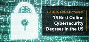 Editors' Choice Awards: America's Top 15 Online Cybersecurity Degrees
