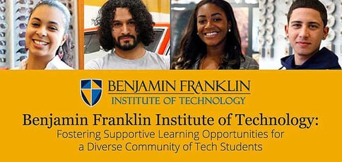 Benjamin Franklin Institute of Technology: Fostering Supportive Learning Opportunities for a Diverse Community of College Tech Students