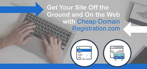 Get Your Site Off the Ground and On the Web with Cheap-Domain Registration.com's Full-Service Domain, Hosting, and Site-Building Solutions