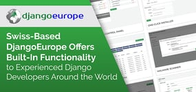 Swiss-Based DjangoEurope Offers Built-In Functionality to Experienced Django Developers Around the World