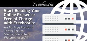 Start Building Your Online Presence Free of Charge with Freehostia: An Ad-Free Platform That's Secure, Stable, Scalable & Welcoming to All