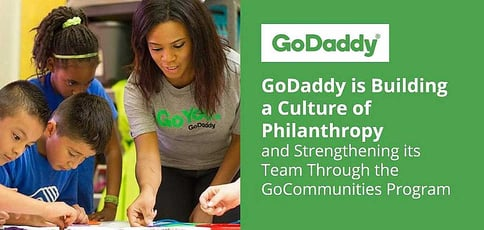Godaddy Builds A Culture Of Philanthropy Through Gocommunities
