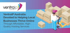 VentraIP Australia: Devoted to Helping Local Businesses Thrive Online Through Affordable, High-Quality Hosting Services