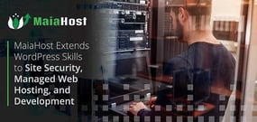 MaiaHost Extends Expert Support, Security and Managed WordPress Hosting to Web Designers and Site Owners