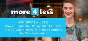 Domains 4 Less: How a Unique Kiwi Perspective Helps the Host Create High-Performance Web Solutions for New Zealanders
