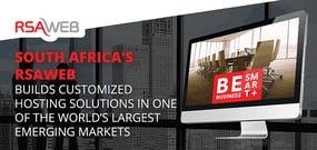 South Africa's RSAWEB Builds Customized Hosting Solutions in One of the World's Largest Emerging Markets