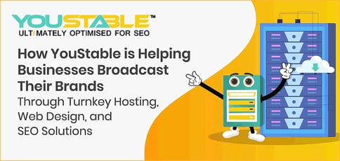 How Youstable Is Helping Businesses Broadcast Their Brands