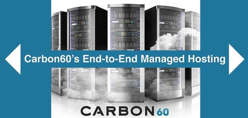 Carbon60 Offers End To End Managed Hosting