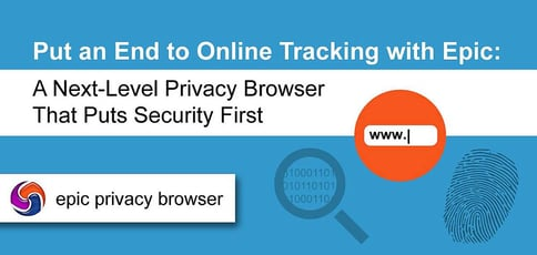 Epic Privacy Browser Puts An End To Tracking
