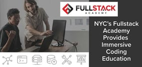 Looking for a Career Change? NYC's Fullstack Academy Provides Flexible, Immersive Coding Education Centered on JavaScript