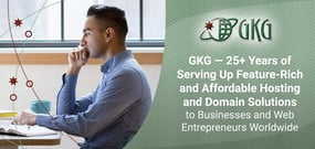 GKG — 25+ Years of Serving Up Feature-Rich and Affordable Hosting and Domain Solutions to Businesses and Web Entrepreneurs Worldwide