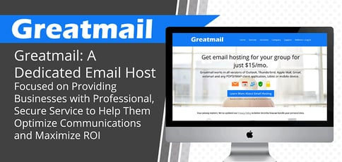 Greatmail: A Dedicated Email Host Focused on Helping Businesses Optimize Communications and Maximize Returns on Investment
