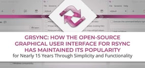 Grsync: How the Open-Source Graphical User Interface for Rsync Has Maintained its Popularity Through Simplicity and Functionality