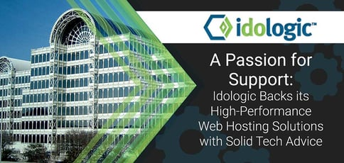 A Passion for Support: Idologic Backs its High-Performance Web Hosting Solutions with Solid Tech Advice