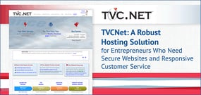 TVCNet: A Robust Hosting Solution for Entrepreneurs Who Need Secure Websites and Responsive Customer Service