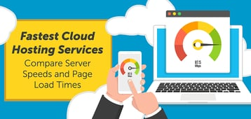 12 Fastest Cloud Hosting Services (2020) — Compare Server Speeds