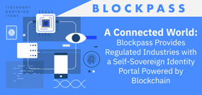 A Connected World: Blockpass Provides Regulated Industries with a Self-Sovereign Identity Portal Powered by Blockchain