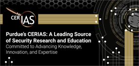 Purdue's CERIAS: A Leading Source of Security Research and Education Committed to Advancing Knowledge, Innovation, and Expertise