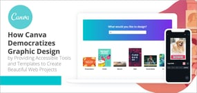 How Canva Democratizes Graphic Design by Providing Accessible Tools and Templates to Create Beautiful Web Projects