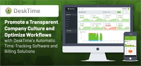 Promote a Transparent Company Culture and Optimize Workflows with DeskTime's Automatic Time-Tracking Software and Billing Solutions