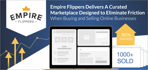 Empire Flippers Delivers a Curated Marketplace Designed to Eliminate Friction When Buying and Selling Online Businesses
