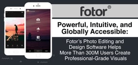 Powerful, Intuitive, and Globally Accessible: Fotor's Photo Editing and Design Software Helps More Than 300M Users Create Professional-Grade Visuals