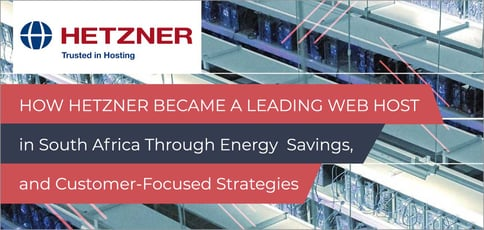 How Hetzner Became a Leading Web Host in South Africa Through Energy Savings, and Customer-Focused Strategies