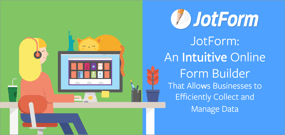 JotForm: An Intuitive Online Form Builder That Allows Businesses to Efficiently Collect and Manage Data