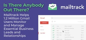 Is There Anybody Out There? Mailtrack Helps 1.2 Million Gmail Users Monitor and Manage Essential Business Leads and Relationships