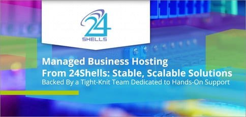 24shells Serves Up Managed Hosting