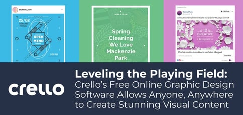 Leveling the Playing Field: Crello's Free Online Graphic Design Software Allows Anyone, Anywhere to Create Stunning Visual Content