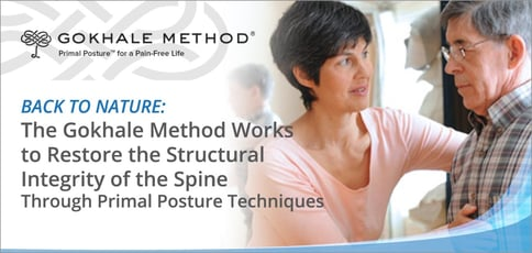 Back to Nature: The Gokhale Method Works to Restore the Structural Integrity of the Spine Through Primal Posture Techniques