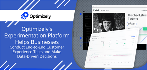 Optimizely's Experimentation Platform Helps Businesses Conduct End-to-End Customer Experience Tests and Make Data-Driven Decisions