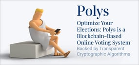 Optimize Your Elections: Polys is a Blockchain-Based Online Voting System Backed by Transparent Cryptographic Algorithms