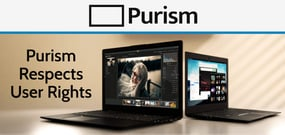 A Social Purpose Company Challenging the Status Quo: Purism's Hardware and Software Ecosystem is Designed to Respect User Rights