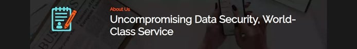 Uncompromising data security, world-class service