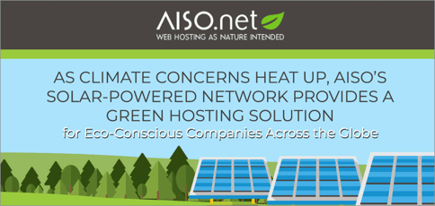 As Climate Concerns Heat Up, AISO's Solar-Powered Network Provides a Green Hosting Solution for Eco-Conscious Companies Across the Globe