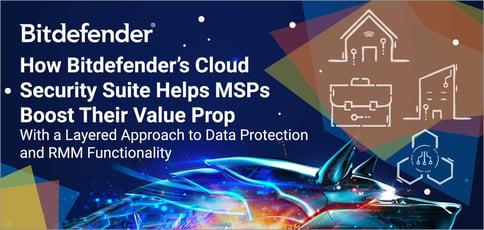 Bitdefender Helps Msps Boost Their Value Prop