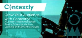 Grow Your Audience with Contextly: A Content Recommendation Service Driven by Machine Learning and Semantic Analysis