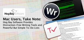 Mac Users, Take Note: Hog Bay Software Provides Distraction-Free Writing Tools and Powerful But Simple To-Do Lists