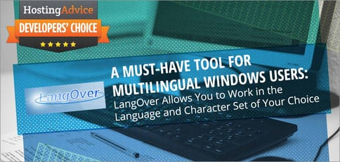 A Must-Have Tool for Multilingual Windows Users: LangOver Allows You to Work in the Language and Character Set of Your Choice
